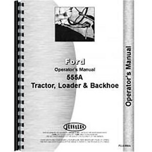New Ford 555a Tractor Loader Backhoe Operators Manual