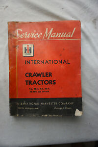 Ih International Harvester Crawler Tractor Service Manual T 6 Td 6 T 9 Td 14a 18