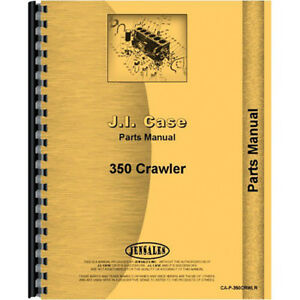 New Case 350 Crawler Parts Manual series