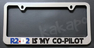 R2 D2 Is My Co Pilot Star Wars Fans Chrome License Plate Frame