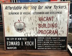 Affordable Housing New Yorkers Vacant Building Program Koch Dinkens Metal Sign