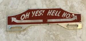 Oh Yes Hell No Vintage Automotive License Plate Topper Original