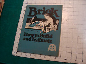 Vintage Booklet Brick How To Build And Estimate 1920 William Carver 48pages