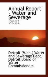Annual Report Water and Sewerage Dept: By Detroit Mich Water and Sewera ... $19.22