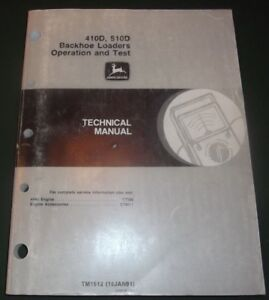 John Deere 410d 510d Backhoe Loader Technical Service Shop Op Test Manual Tm1512