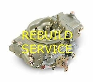 Holley Bg Carb Rebuild Service 4150 4160 600 650 750 850