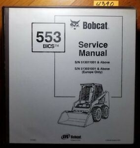 Bobcat 553 Skid Steer S n 513011001 Service Manual 6724024 11 95 With 4 98 Rev