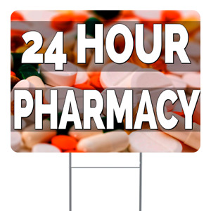 24 Hour Pharmacy 18x24 Inch Sign With Display Options