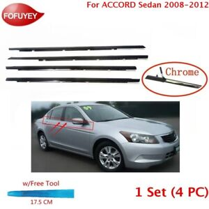 For Accord 2008 2012 Window Molding Weatherstrip 4pc Sweep Seal Belt Chrome