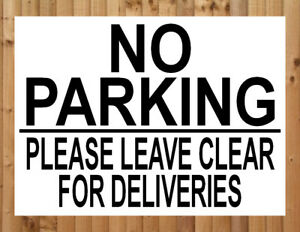 NO PARKING LEAVE CLEAR FOR DELIVERIES Metal SIGN car park keep access NOTICE
