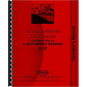 New Mccormick Deering O12 Tractor Operators Manual