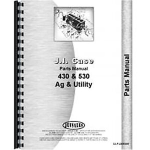 Parts Manual For Case 430 Tractor sn Up To 8262800 gas And Diesel