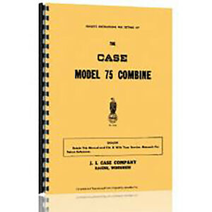 New Case 75 Combine Operator Manual
