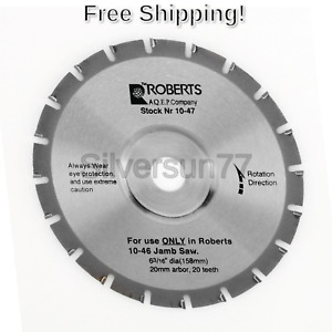 Roberts 10 47 6 20 tooth Carbide Tip Saw Blade For 10 55 Jamb Saw 6 3 16 inch