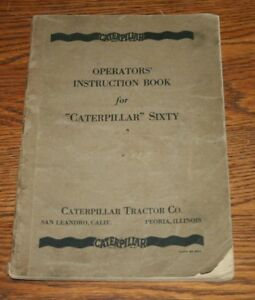 1928 Caterpillar Tractor Original Operators Instruction Book Caterpillar Sixty