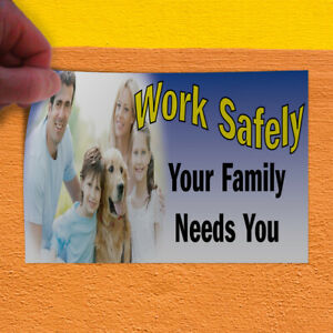 Decal Sticker Work Safely Your Family Needs You Business Outdoor Store Sign
