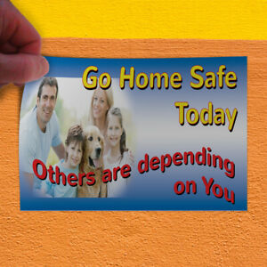 Decal Sticker Go Home Safe Today Others Are Depending On You Outdoor Store Sign