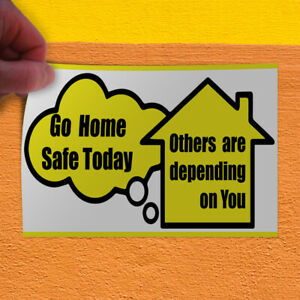 Decal Sticker Go Home Safe Others Depend On You Industrial Craft Store Sign