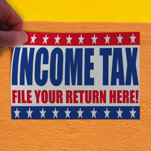 Decal Sticker Income Tax File Your Return Here Business Business Store Sign