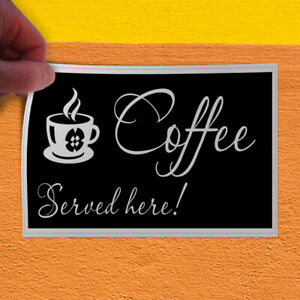 Decal Sticker Coffee Served Here Restaurant Cafe Bar Coffee Outdoor Store Sign