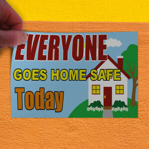 Decal Sticker Everyone Goes Home Safe Today 1 Lifestyle Safety Store Sign Blue