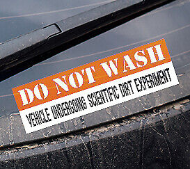 Do Not Wash Funny Gag Vinyl Bumper Sticker Decal Car Truck Jeep Suv Prius Ford