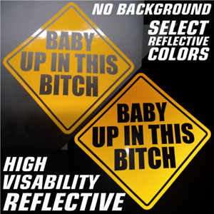 Baby Up In This Bitch Decal Vinyl Sticker On Board Window Reflective Funny Jdm
