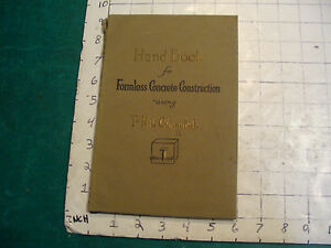 1918 Orig Handbook For Formless Concrete Construction Using T rib Chanelath