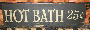 Primitive Country Hot Bath 25 Cents 12 Sign