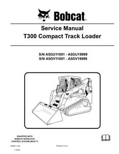 New Bobcat T300 Compact Track Loader 2009 Edition Repair Service Manual 6986683