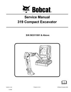 New Bobcat 319 Compact Excavator 2006 Revision Repair Service Manual 6904188