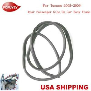 Car Body Side Weatherstrip Seal Rubber Rear Right For Hyundai Tucson 2005 2009