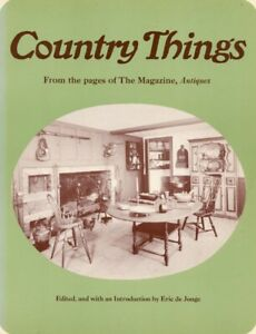 Country Things Book Quilts Coverlets Butter Prints Stoneware Burl Early Lighting