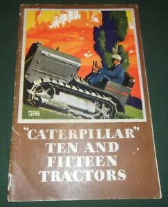 The Caterpillar Ten Fifteen Crawler Tractor Dozer Brochure Manual Book 1929