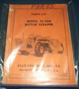 Allis Chalmers Ts 200 Motor Tractor Elevating Scraper Parts Manual Book