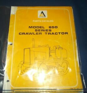Allis Chalmers 650 Crawler Tractor Dozer Bulldozer Parts Manual Book
