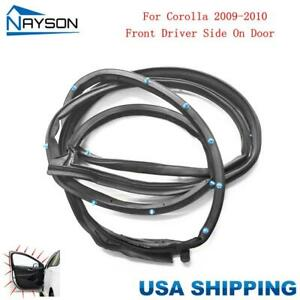 Door Seal Sealing Gasket Weather Strip Front Left For Toyota Corolla 2009 2010