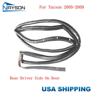 Door Rubber Seal Weatherstrip Rear Left For Hyundai Tucson 2005 2009