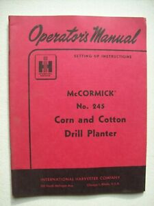 Original Mccormick 245 Corn Cotton Drill Planter Operators Manual 1955