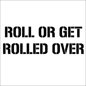 Roll Or Get Rolled Over Window Sticker Vinyl Decal Car Truck Jdm Tire Skate New