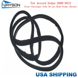 Door Rubber Weatherstrip Seal On Body Front Right For Accord Sedan 2008 2013