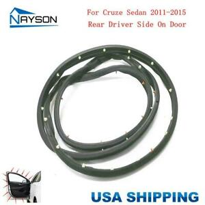 Door Rubber Seal Weatherstrip Rear Left For Chevrolet Cruze Sedan 11 15