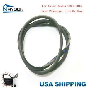 Door Rubber Seal Weatherstrip Rear Right For Chevrolet Cruze Sedan 11 15