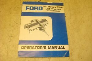 Ford 40 Rotary Tiller Lgt Tractors Model 09gn3664 Operator s Manual