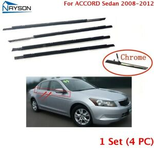 4x Window Weatherstrip Sweeps Molding Trim Outer Belt For Accord Sedan 2008 2013