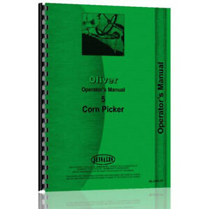 New Oliver 5 Single Row Pull Type Corn Picker Implement Operator s Manual
