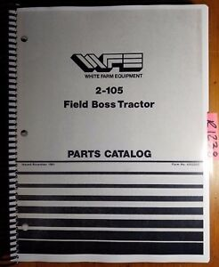 Wfe White 2 105 Tractor S n 255216 Parts Catalog Manual 433220c 11 81
