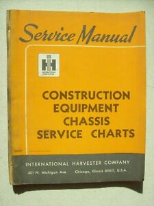 Original International Construction Equipment Chassis Service Charts Manual