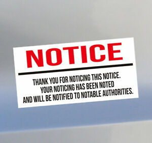 Notice Funny Gag Vinyl Bumper Sticker Decal For Car Truck Jeep Suv Prius Gm