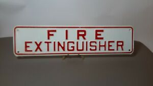 Vintage Fire Extinguisher Sign 12 X 3 Embossed Man cave Gas Oil